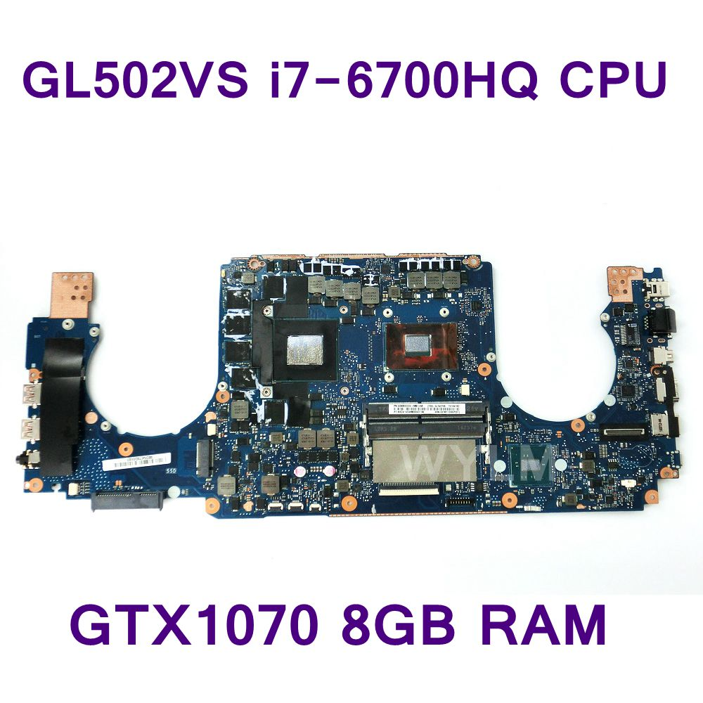 купить GL502VS i7-6700HQ CPU GTX1070 8GB RAM Mainboard REV2.0 For ASUS GL502V GL502VS Laptop Motherboard 60NB0DD0-MB1150 Free Shipping по цене 35562.01 рублей