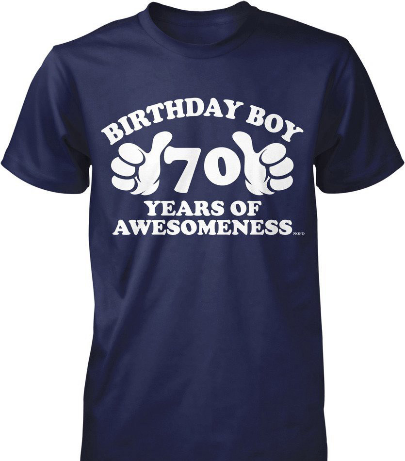 <font><b>Birthday</b></font> Boy <font><b>70</b></font> Years Of Awesomeness 70Th <font><b>Birthday</b></font> Men'S T <font><b>Shirt</b></font> Nofo Clothing Co Fashion Unique Classic Cotton Men image