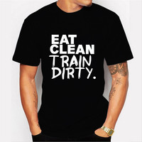 EAT CLEAN TRAIN DIRTY Letter Print Men T-shirts Summer Black Exercise Tops Funny Graphic Short Sleeves Man Fashion Tees