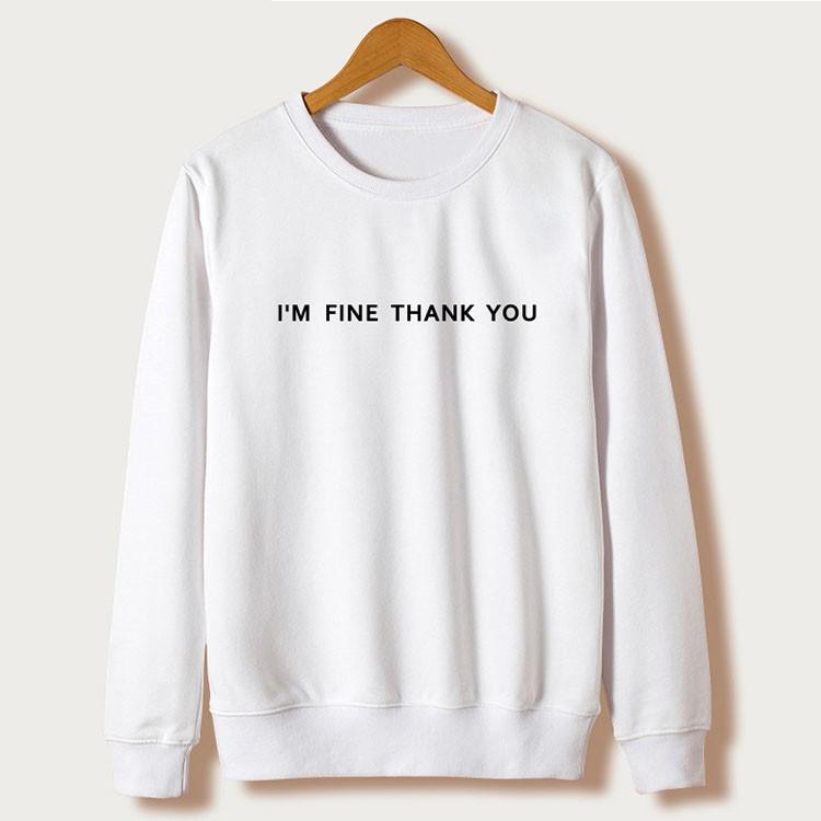 New Promotion Sudaderas Mujer 17 Casual Moleton Feminino Tumblr Sweatshirts I'm Fine Thank You Print Hoodies Grey Felpe Donna 5