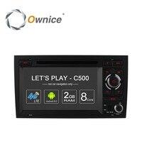 Ownice C500 Octa 8 Core 4G SIM LTE ANDROID AUTO DVD Multimedia SPELER voor Audi A4 2002-2008 wifi GPS BT Radio Audio Steteo PC DVR