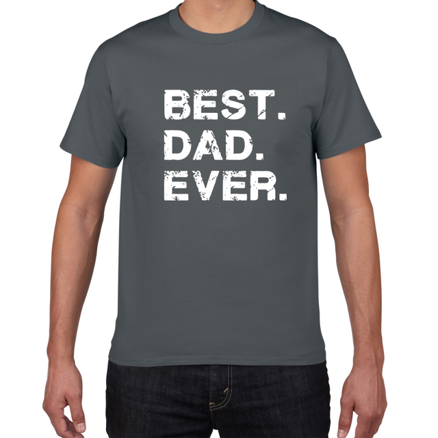 Best Dad Ever. Funny Father's Day Holiday T Shirts Men gift to father 100% Cotton Mens T-Shirt funny cool tops tee men clothes
