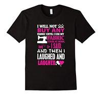 Je Ne Vais Pas Acheter Nouveau Tissu Quilting Drôle T-Shirt Hommes Adulte Slim Fit T Shirt S-3xl T-Shirt Hommes 2018 Nouveau Top T Plus taille