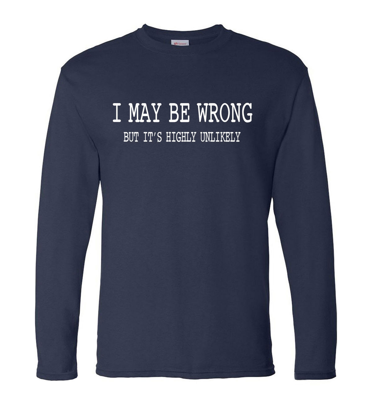 New Arrival I May Be Wrong Funny Men T Shirts 2019 Spring New 100% Cotton Men's Long Sleeve T-shirts Hip Hop Men's Sportswear