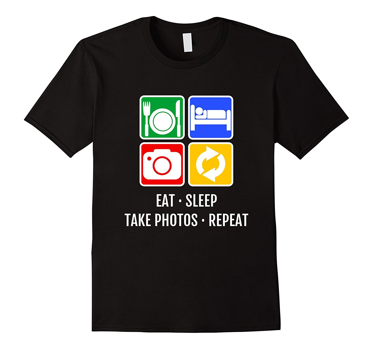 Eat Sleep Take Photos Repeat T-Shirt Photography Pictures