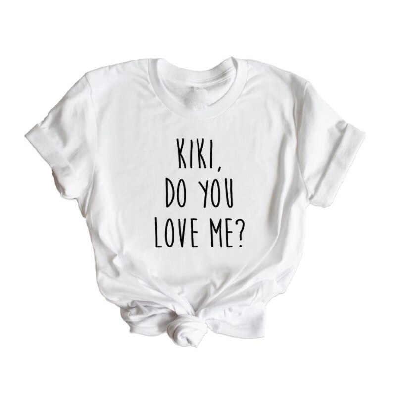 Kiki Do You Love Me Drake T Shirt Women Cotton Short Sleeve Crewneck T-Shirt a2036cda356a