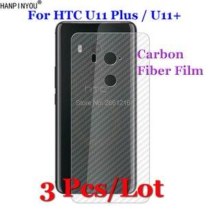 """3 шт./лот для htc U11 Плюс/U11 + 6,0 """"3D Нескользящие ясно углеродного волокна назад фильм экран протектор Защитная Стикеры"""