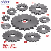 GOOFIT 428 10-19 Tooth 17mm Engine Front Sprockets for 50cc 70cc 90cc 110cc Scooter Motorcycle ATV Quad Go Kart Moped Q001-029