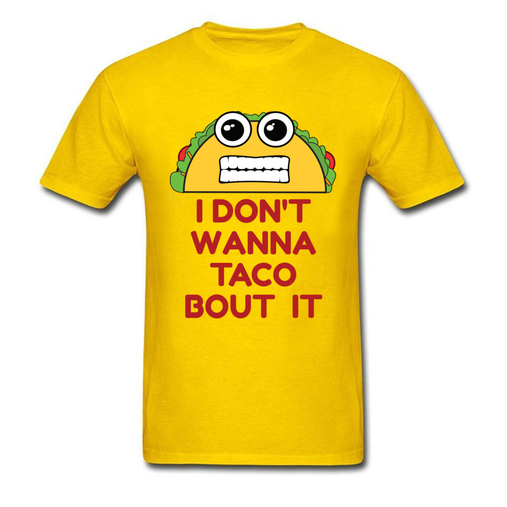 Design All Cotton Man Short Sleeve Tops T Shirt Family Lovers Day T Shirt Simple Style Sweatshirts Latest Crew Neck I Dont Wanna Taco Bout It yellow