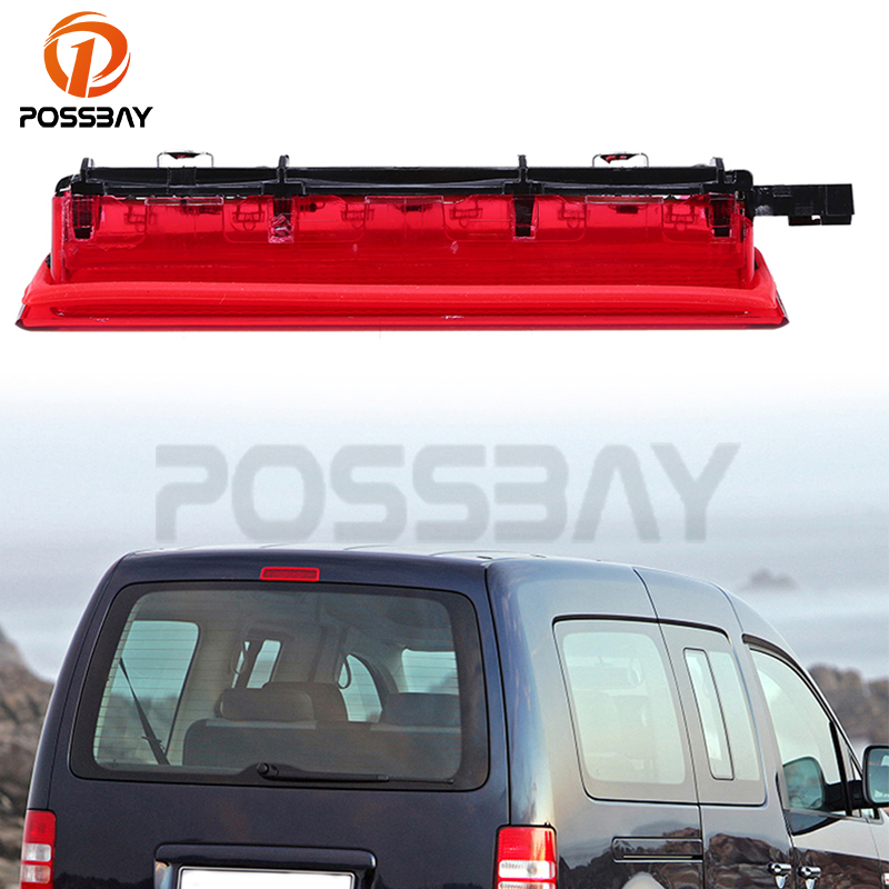POSSBAY Automobiles Car High Level Rear Brake Light Lamp Rear Tail Stop LED Warning Light Fit for Volkswagen Caddy 2004-2016 new rear brake light lamp stop lamp for vw caddy iii kasten 2k0945087a 2k0945087c