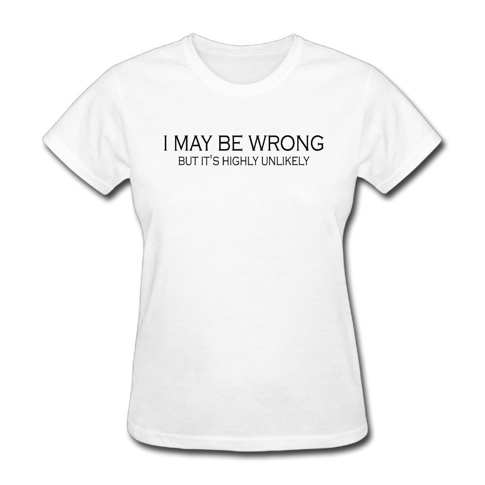 Womens Mens Funny Sayings Slogan I May Be Wrong printing short sleeve T Shirts novelty Whitein