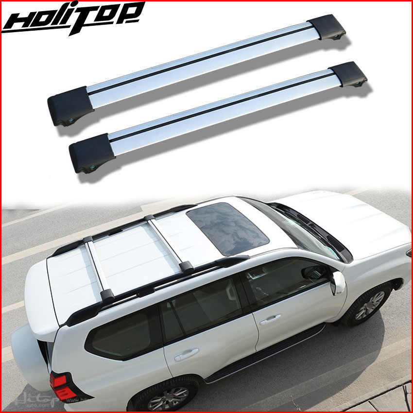 horizontal roof rail roof rack bar cross bar for Toyota Land Cruiser Prado 2700 4000,anti-thef, real thicken aluminum alloy