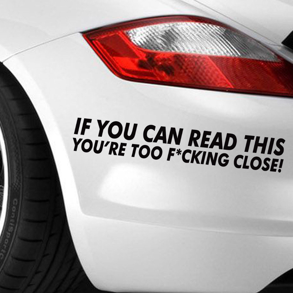 IF YOU CAN READ THIS YOURE TOO CLOSE FUNNY CAR STICKER DECAL - Funny decal stickers for carssticker car window picture more detailed picture about funny car