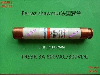 Free shipping 5pcs TRS3R Ferraz French Roland 21x127MM ceramic fuse fuse 3A 600VAC genuine