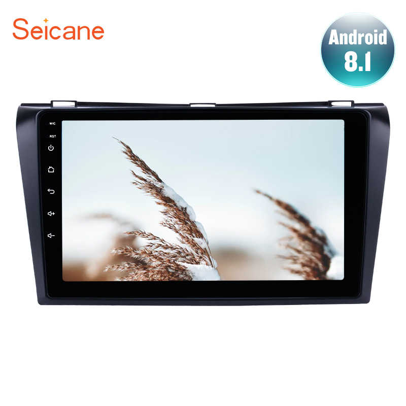 "Seicane Android 8.1 9"" Car Radio For 2004 2005 2006 2007 2008 2009 Mazda 3 2Din Quad-core 1024*600 Wifi GPS Multimedia Player"