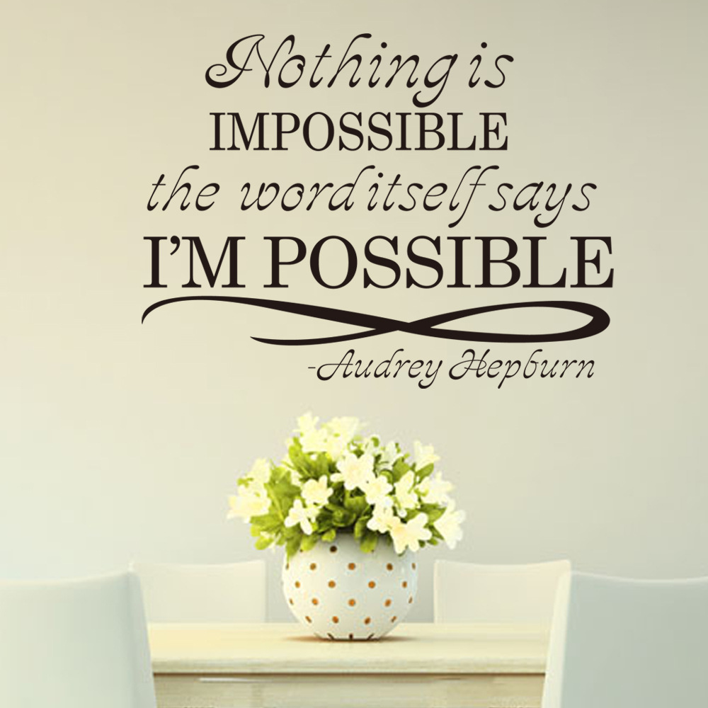 New Design Audrey Hepburn Motto Nothing Is Impossible Home Decoration Wall Stickers Living Room Decals Bedroom Wallpaper In From