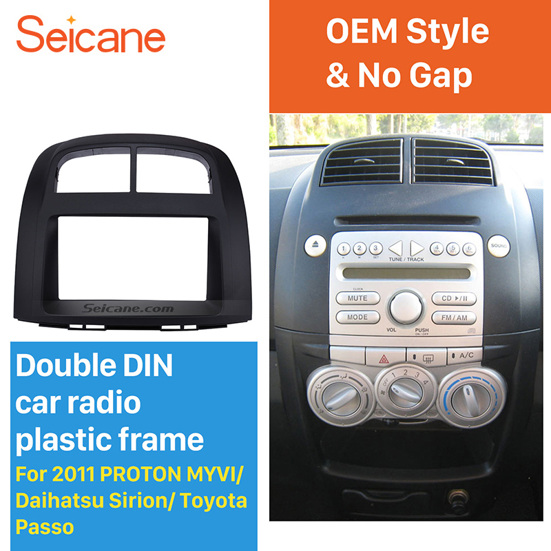Seicane 2 Din Car Radio Frame Fascia Panel Kit for 2011 PROTON MYVI/DAIHATSU SIRION/TOYOTA PASSO Install Dash Bezel Trim No gap seicane exquisite 202 102 double din car radio fascia for 2009 2013 toyota avensis dvd frame in dash mount kit trim bezel