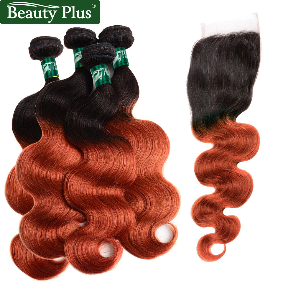 Beauty Plus Two Tones Ombre Human Hair 4 Bundles with Closure 1B 350 Body Wave Hair Weave with Closure Non-Remy Hair Extension