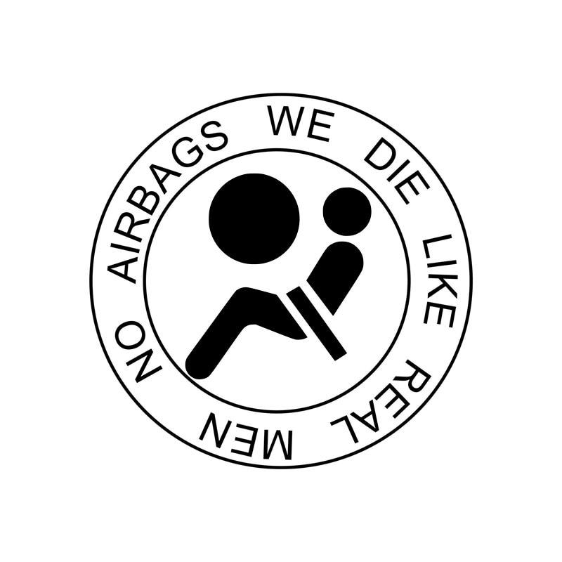 13*13CM No Airbags We Die Like Real Men Funny Vinyl Car Sticker Fuel Tank Decals for Toyota Highlander Peugeot Mitsubishi Jaguar