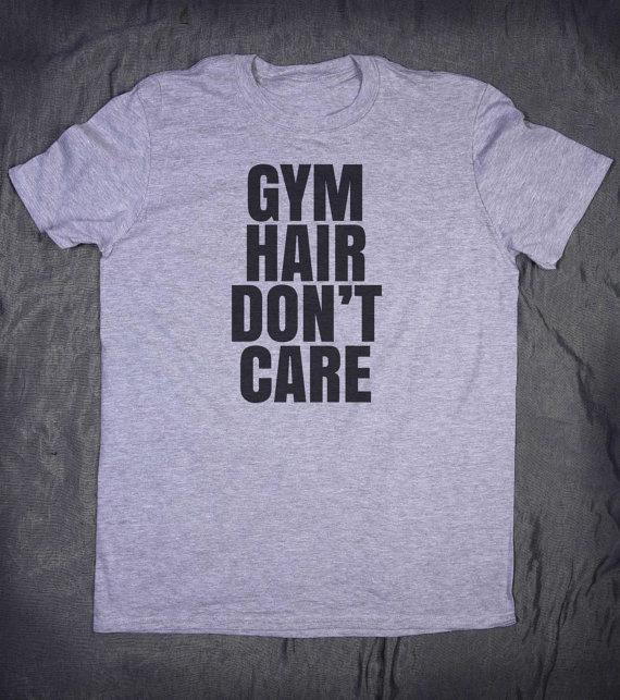 Gym Hair Dont Care Print Women T shirt Casual Cotton Hipster Shirt For Lady Funny Top Tee White Gray Black Drop Ship B-139