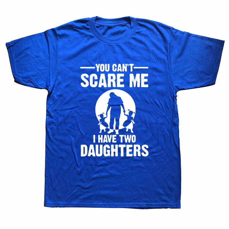 79b77eb0 ... You Can't Scare Me I Have Two Daughter Fathers Day Gift For Dad Funny  ...