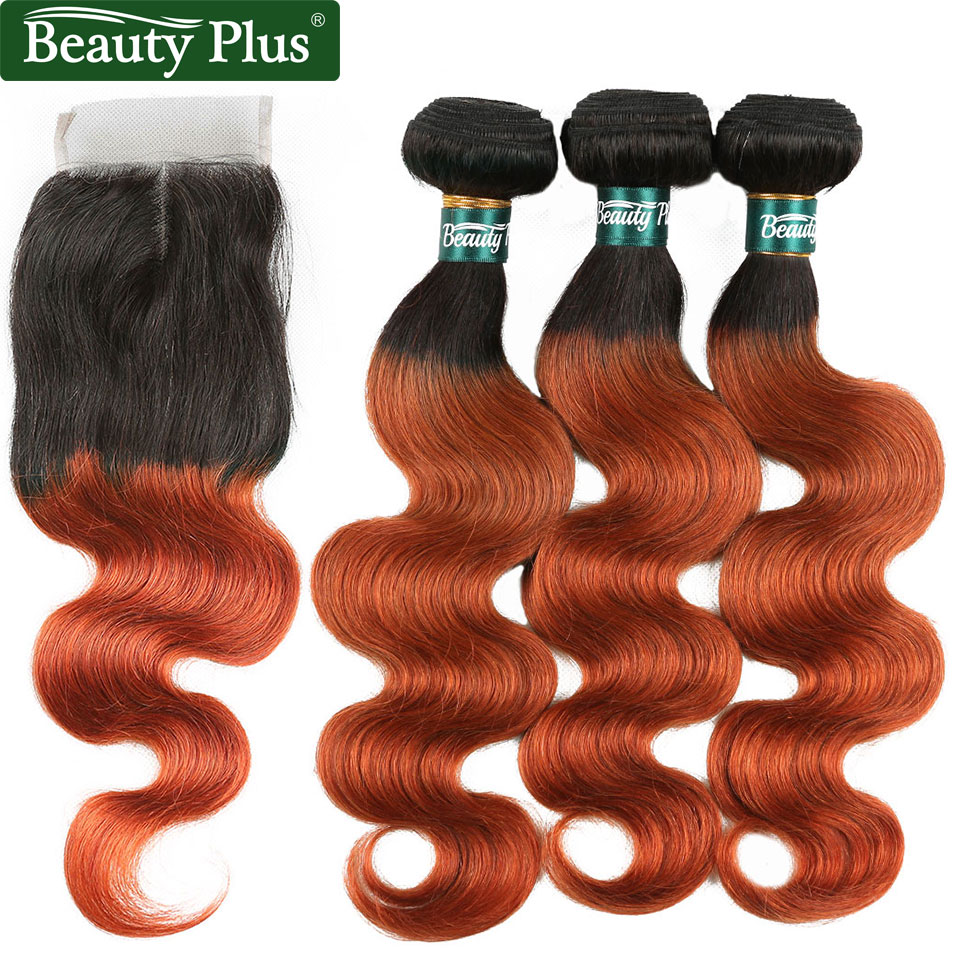 Beauty Plus Orange Bundles With Closure Body Wave 1B/350 Peruvian Hair Ombre Bundles With Closure 3Pcs Remy Human Hair Dark Root