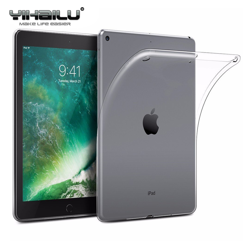 For New iPad 9.7 2017 A1822 A1823 Case Transparent Soft Gel TPU Silicone Case Cover for Apple New iPad 9.7inch 2018 A1893 Clear high quality clear soft tpu transparent gel silicone bumper tab case skin cover for apple ipad 2 ipad 3 ipad 4