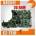X455YI материнская плата для ноутбука For Asus X455YI X455Y X454Y материнская плата 100% ТЕСТ ОК 2G RAM E2-7110 2GB Graphic