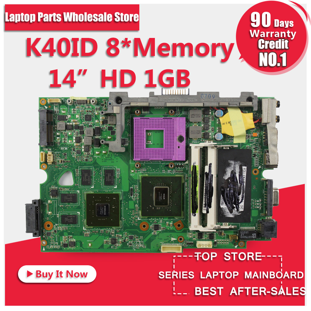 K40ID 1GB 8 Memory for Asus K40I K40IE X4DI K40ID board laptop motherboard mainboard For notebook tested samxinno for asus x751ma motherboard x751md rev2 0 mainboard processor n2830 2g memory on board 100% test