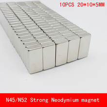 10PCS 20*10*5mm super strong NdFeB magnets N45 N52