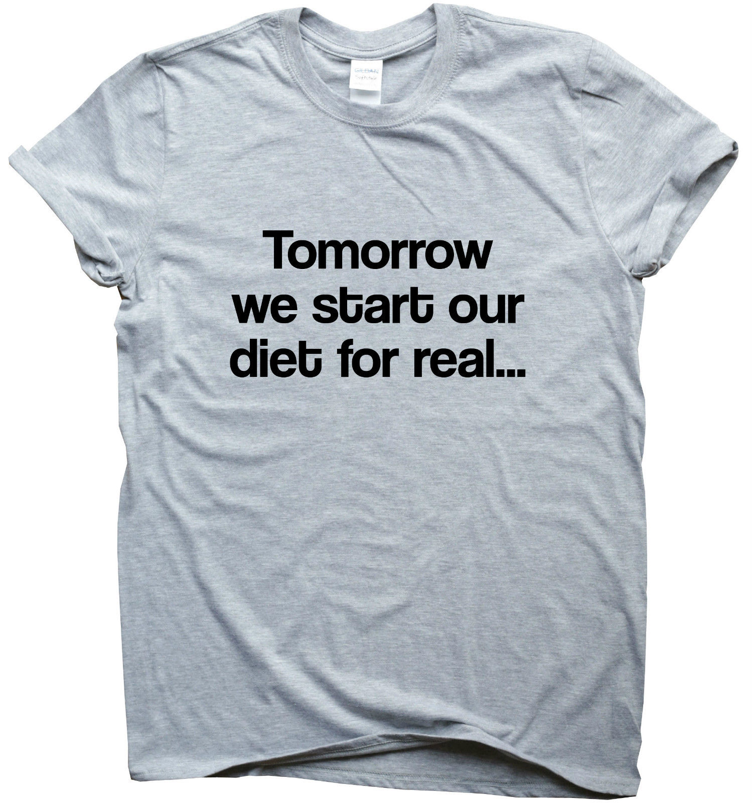 Tomorrow We Diet For Real funny gym T-shirt womens mens training humour workout 2018 Newest Fashion image
