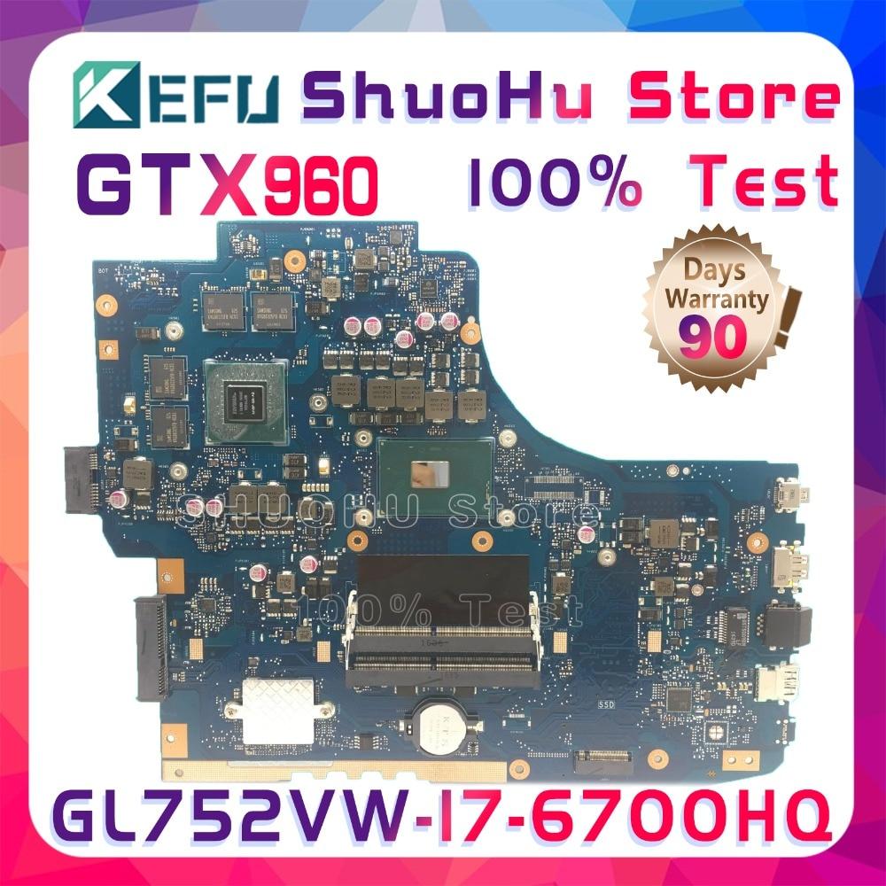 KEFU GL752VW motherboard For ASUS GL752VW laptop motherboard GL752V GL752 CPU I7 6700HQ tested 100% work original mainboard