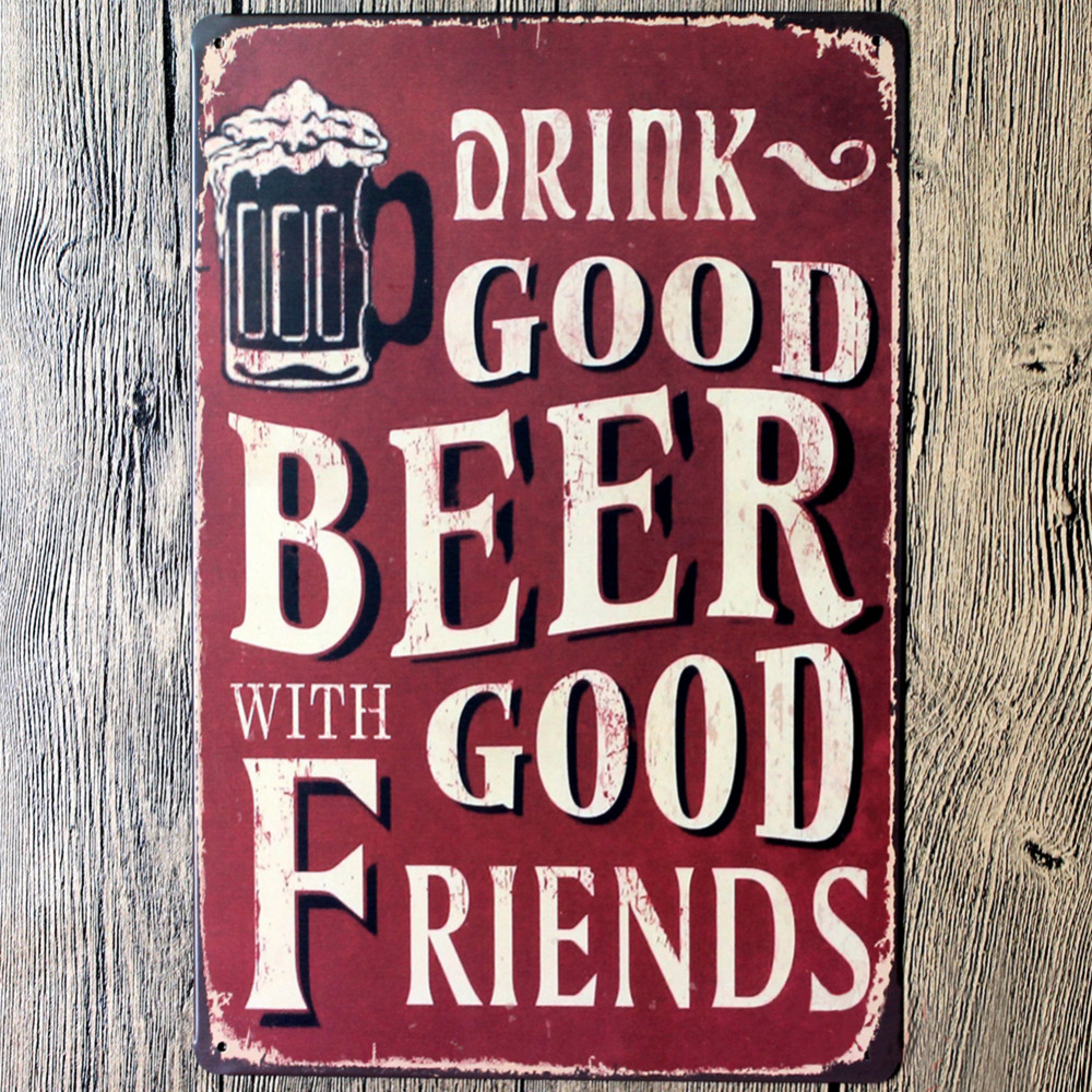 Drink Good Beer With Friends Wall Poster 2030CM Metal Tin Sign Pub Club Gallery Tips Vintage Plaque Decor Plate New In Plaques Signs From