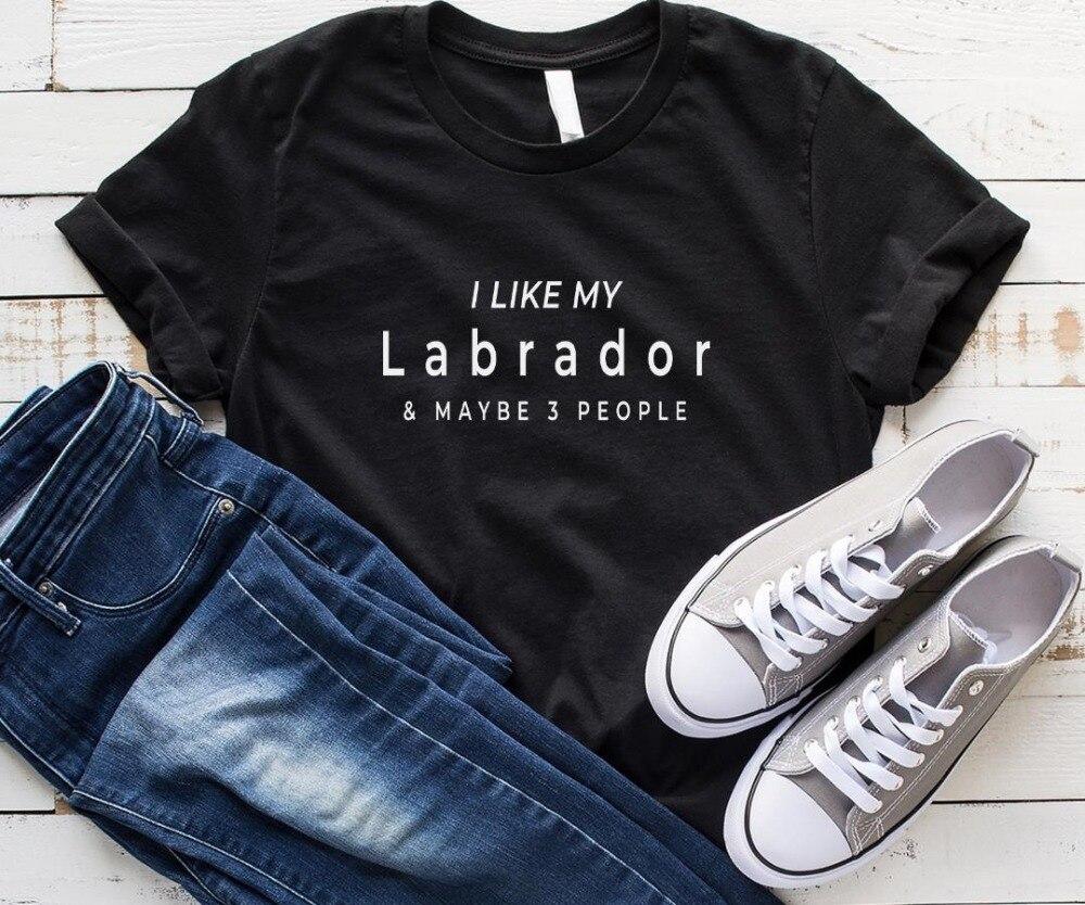 I like my labrador Women tshirt Cotton Casual Funny t shirt For Lady Yong Girl Top Tee Hipster Drop Ship S-330