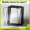 100pcs/lot Pcs Best price Wholesale black and white Middle Frame Touch Digitizer Bezel Screen Support Parts For iPad 3 4