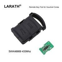 LARATH Fob מפתח מרחוק אין להב 2 כפתור 433.92 MHz עבור החדש ווקסהול אופל Corsa C מריבת Tigra 5WK48669 משלוח חינם