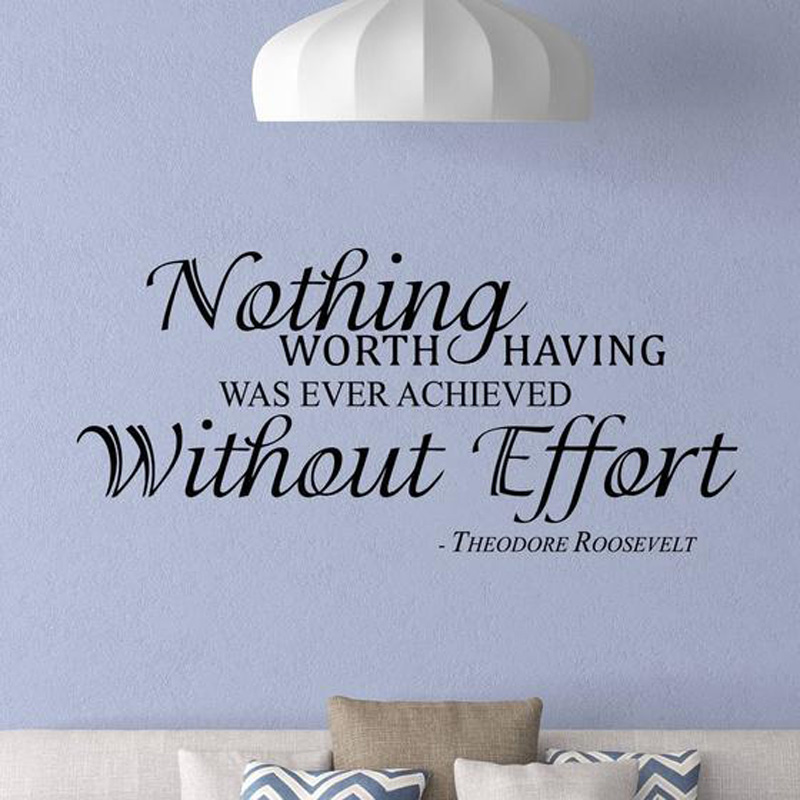 Theodore Roosevelt Quote Wall Decal Nothing Worth Having Was Ever Achieved Without Effort Inspirational Quote Sticker Mural N157 image