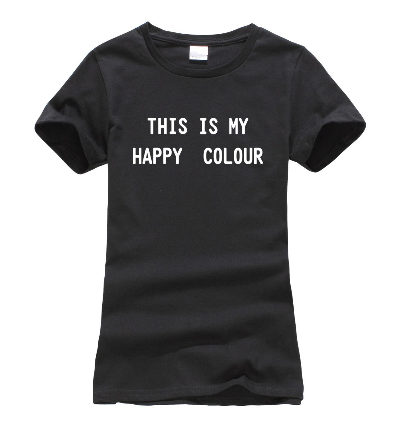2018 Black This Is My Happy Color Print Women T-Shirt Fashion harajuku brand korean tee shirt femme summer funny punk cute tops