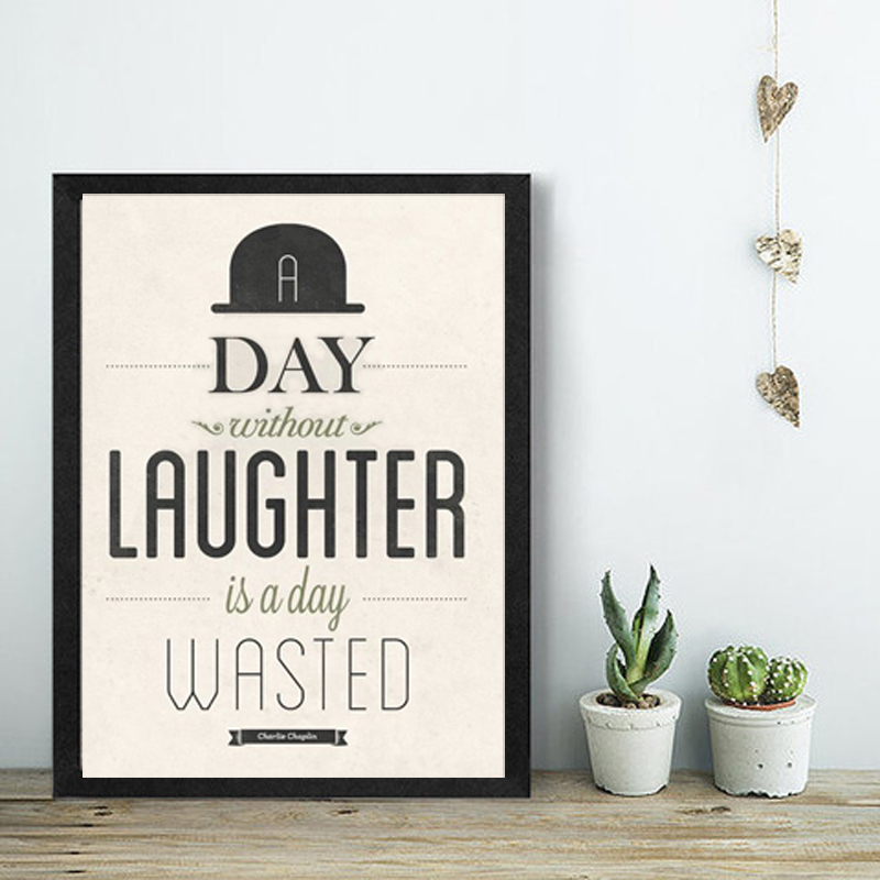 Canvas Quotes | A Day Without Laughter Is A Day Wasted Charlie Chaplin Poster Print