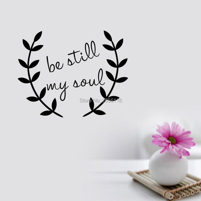 Be Still My Soul Quotes Vinyl Wall Decals Creative Art Lettering