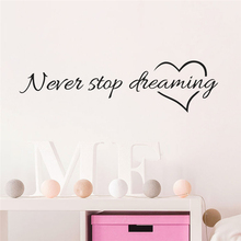 inspiration quote words Never Stop Dreaming Love Heart home bedroom decor wall sticker friend student gifts