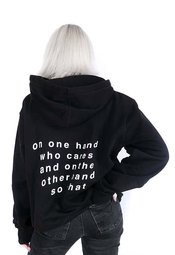 On One Hand Who Cares On The Other Hand So What Hoodie Sweatshirt Black Tumblr  hoodie f17a57e53