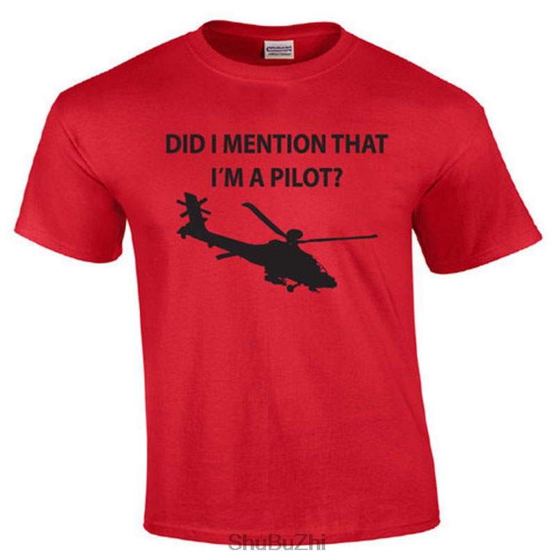 new summer style men t shirt Did I Mention That Im A Pilot  Apache Pilot T-shirt cotton fashion o-neck tshirt