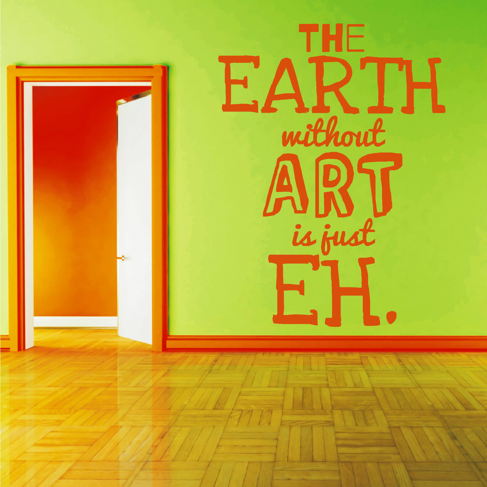 G097 THE EARTH WITHOUT ART IS JUST EH vinyl wall art sticker decal ...