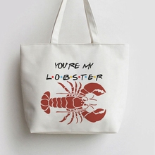FOR Friends TV Show Youre My Lobster Canvas Tote bags Cartoon Shopping bag Shopper Grocery Bag GA607