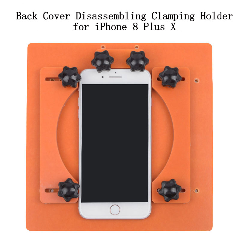 Phone Back Cover Disassembling Clamping Holder for iPhone 8 Plus X Back cover fixing fixture screen glass removing Fixture Tool