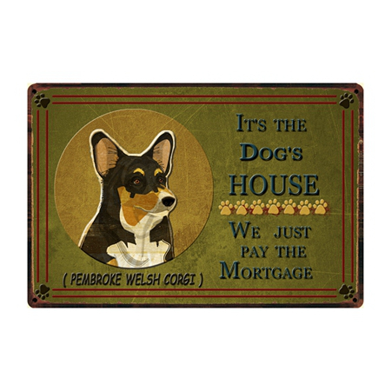 [Kelly66] é a Casa do Pembroke Welsh Corgi Dog Sinal Da Lata do Metal Poster Home Decor Arte Da Parede Bar pintura 20*30 CM Tamanho y-2241