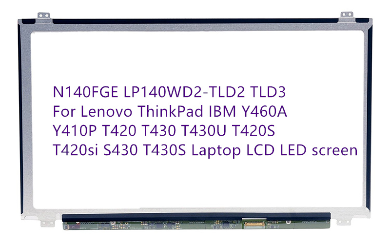 N140FGE LP140WD2-TLD2 TLD3 For Lenovo ThinkPad IBM Y460A Y410P T420 T430 T430U T420S T420si S430 T430S Laptop LCD LED screen new laptop lcd lvds cable free shipping for lenovo ibm thinkpad t420 t420i t430 04w1618