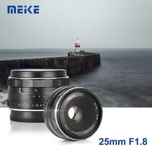 Image 1 - Meike 25mm F1.8 APS C Wide Angle Lens Manual Focus for SONY E mount Fujifilm X mount  Panasonic Olympus M4/3 Camera A7 A7RIII