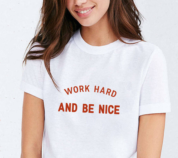 Work Hard And Be Nice T-Shirt Aesthetic Clothing Work Hard and Be Kind Girl Power Women Empowerment Shirts Boss Lady fashion top